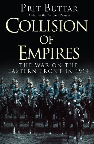 Collision of Empires: The War on the Eastern Front in ()