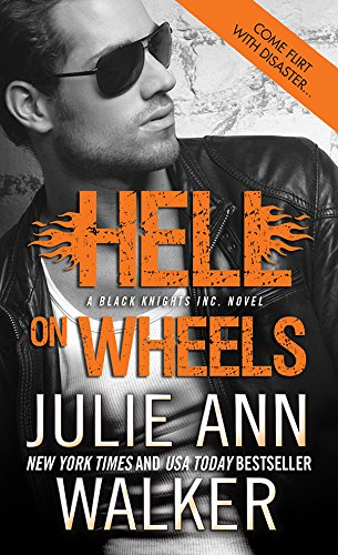 Hell on Wheels (Black Knights Inc. Book 1) by [Walker, Julie Ann]