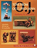 Toys from Occupied Japan, Anthony Marsella, 0887408753