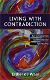 Living with Contradiction: An Introduction to Benedictine Spirituality