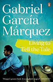 Living to Tell the Tale (Marquez 2014) (English Edition)