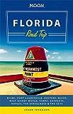 Moon Florida Road Trip: Miami, Fort Lauderdale, Daytona Beach, Walt Disney World, Tampa, Sarasota, Naples, the Everglades & the Keys (Moon Handbooks)