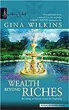 Wealth Beyond Riches, Gina Wilkins, 0373836856
