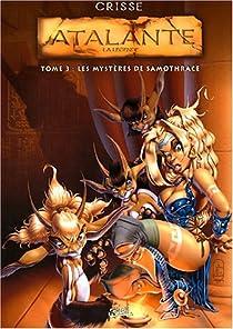 Atalante, tome 3 : Les Mystères de Samothrace par Crisse