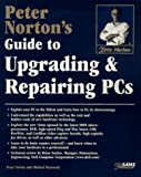 Peter Norton's Guide to Upgrading and Repairing PCs 9780672311406