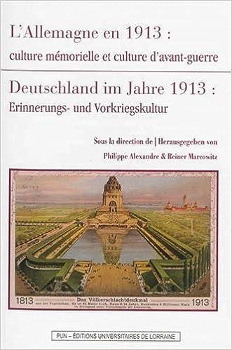 Livres à téléchargement gratuit Rapidshare L'Allemagne en 1913 : Culture mémorielle et culture d'avant-guerre en français PDF iBook PDB 2814301535