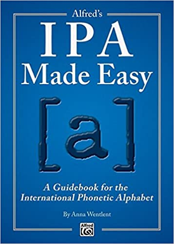 Alfred's IPA Made Easy: A Guidebook for the International Phonetic
