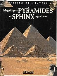 Magnifiques pyramides et sphinx mystérieux