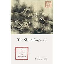 The Shenzi Fragments: A Philosophical Analysis and Translation