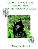 img - for Gunflint Critters And Other North Wood Wonders book / textbook / text book