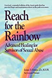 Reach for the Rainbow: Advanced Healing for Survivors of Sexual Abuse