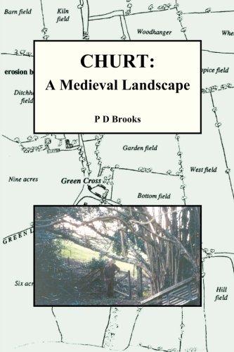 Read Online Churt: A Medieval Landscape: Peasant Life in Medieval Churt PDF