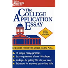 The College Application Essay: Guidelines for Writing Unique Essays, Plus...
