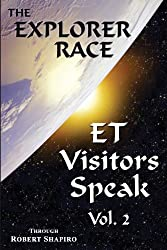 ET Visitors Speak, Volume Two (Explorer Race Book 15)