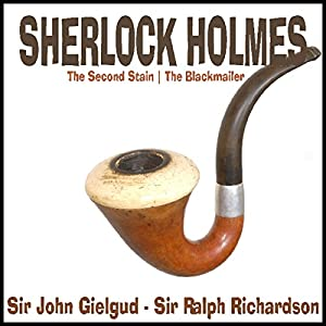 Sherlock Holmes: The Second Stain & The Blackmailer Audiobook