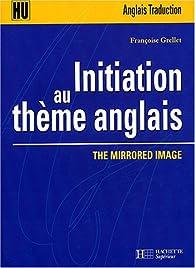 Initiation au thème anglais : The Mirrored Image par Françoise Grellet