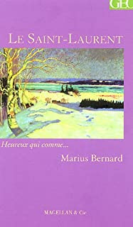 Le Saint-Laurent  : récit, Bernard, Marius