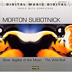 Morton Subotnick: Silver Apples of the Moon/The Wild Bull