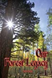Our Forest Legacy, Chris Maser, 0944624464