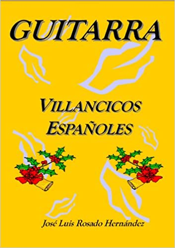 LIBRO PARTITURAS GUITARRA CLASICA. VILLANCICOS ESPAÑOLES ...