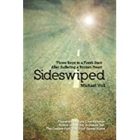 Sideswiped: Three Keys to a Fresh Start after Suffering a Broken Heart