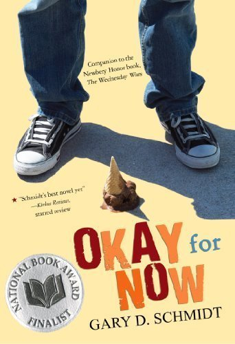 Okay for Now Reprint Edition by Schmidt, Gary D. [2013]