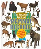 Amazing Book of Mammal Records, Samuel G. Woods, 1567113672