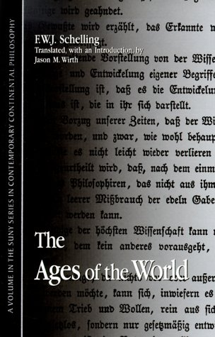 The Ages of the World (SUNY series in Contemporary Continental Philosophy)