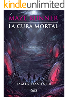 Maze Runner 3 - La cura mortal (Spanish Edition)
