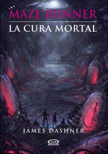 Maze Runner 3 - La cura mortal (Spanish Edition) (Runner The Maze Saga)