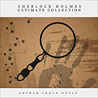 Sherlock Holmes. The Ultimate Collection Audible Audiobook Deals