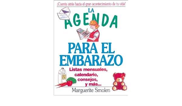 La agenda para el embarazo: Listas mensuales, calendario ...