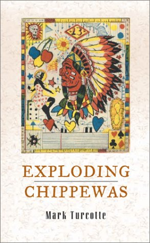 Exploding Chippewas (Triquarterly Books)