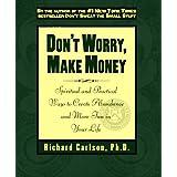 Don't Worry, Make Money: Spiritual & Practical Ways to Create Abundance andMore Fun in Your Life