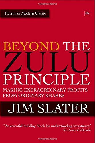 Beyond The Zulu Principle: Extraordinary Profits from Growth Shares (Harriman Modern Classics)