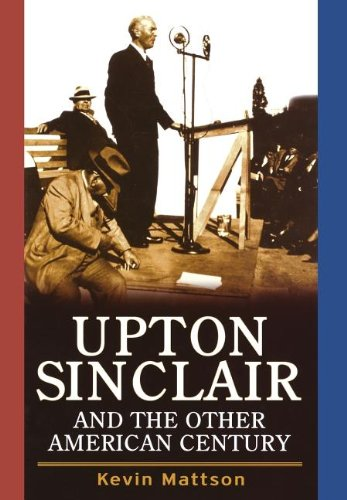 a biography of upton sinclair an american author Upton sinclair was born on september 20, 1878 in baltimore, maryland, usa as upton beall sinclair he was a writer and producer, known for there will be blood (2007), the wet parade (1932) and the money changers (1920.