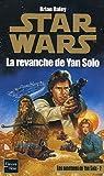 Star Wars, tome 67 : La revanche de Yan Solo (Les aventures de Yan Solo 2) par Daley