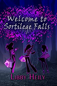 Welcome To Sortilege Falls by Libby Heily ebook deal