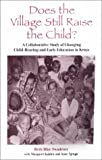img - for Does the Village Still Raise the Child?: A Collaborative Study of Changing Child-Rearing and Early Education in Kenya (Suny Series, Early Childhood Education) book / textbook / text book