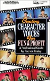 Creating Character Voices for Fun and Profit: A Professional Guide