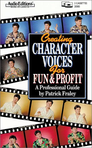 Creating Character Voices for Fun and Profit: A Professional Guide by Brand: Audio Partners, The