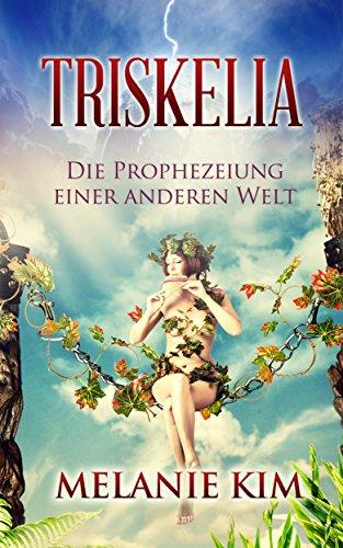 Triskelia: Die Prophezeiung einer anderen Welt (German (Dragon Triskele)