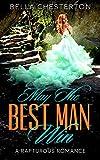 May the Best Man Win (A Rapturous Romance/Contemporary Christian Romance)