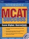 MCAT Success 2005, Peterson's Guides Staff, 0768915619