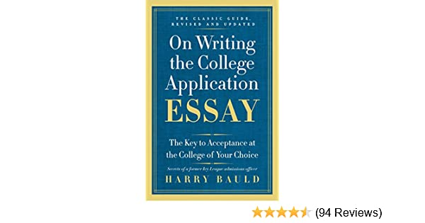 Amazon on writing the college application essay 25th amazon on writing the college application essay 25th anniversary edition the key to acceptance at the college of your choice ebook harry bauld fandeluxe Images