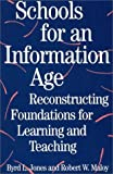 img - for Schools for an Information Age: Reconstructing Foundations for Learning and Teaching (American Folklore Soc.New) by Byrd L. Jones (1996-03-20) book / textbook / text book