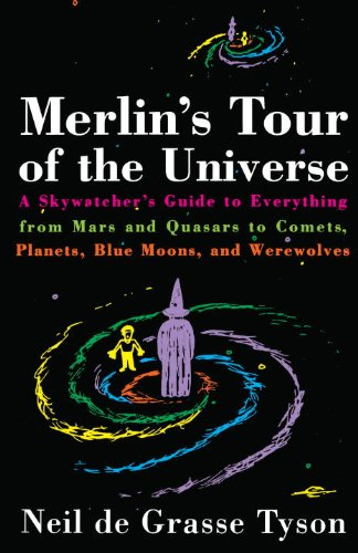Merlin's Tour of the Universe: A Skywatcher's Guide to Everything from Mars and Quasars to Comets, Planets,Blue Moons, and Werewolves cover