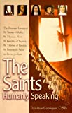 img - for The Saints, Humanly Speaking: The Personal Letters of St. Teresa of Avila, St. Thomas More, St. Ignatius Loyola, St. Therese of Lisieux, St. Francis De Sales and Many More book / textbook / text book