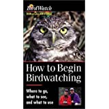 How to Begin Birdwatching: Where to Go, What to See, and What to Use