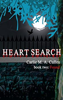 Heart Search - book two: Found by [Cullen, Carlie M A ]